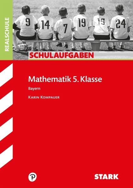 schulaufgaben realschule bayern - mathematik 5. klasse von karin kompauer - schulbücher