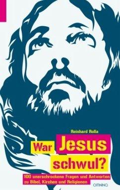 War Jesus schwul? - Rolla, Reinhard