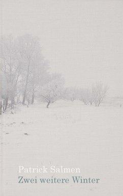 Zwei weitere Winter - Salmen, Patrick