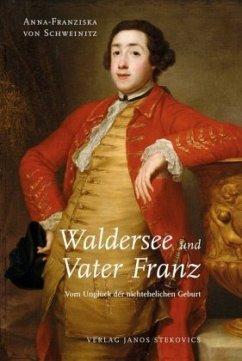 Waldersee und Vater Franz: Vom Unglück der nichtehelichen Geburt