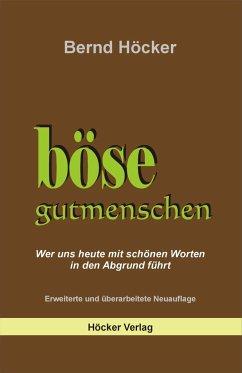 Böse Gutmenschen - Höcker, Bernd