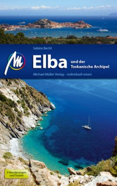 Elba und der toskanische Archipel Reiseführer MM - Becht, Sabine