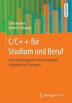 C/C++ für Studium und Beruf - Küveler, Gerd;Schwoch, Dietrich
