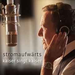Stromaufwärts - Kaiser singt Kaiser - Kaiser,Roland