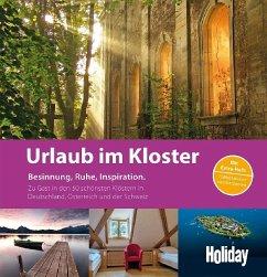 HOLIDAY Reisebuch: Urlaub im Kloster - Altmann, Petra; Grün, Anselm; Kauko, Miriam; Paschke, Viktoria; Woerther, Felix