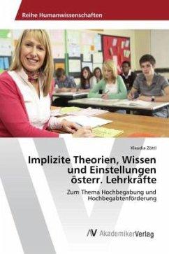 Implizite Theorien, Wissen und Einstellungen österr. Lehrkräfte