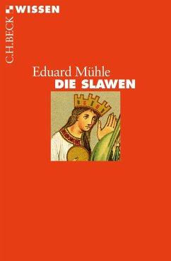 Die Slawen (eBook, ePUB) - Mühle, Eduard