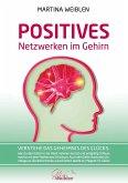 Das Positive Netzwerken im Gehirn