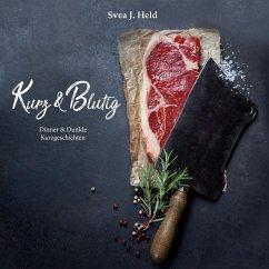 Kurz & Blutig - Brand, Christoph; Hartwig, Daniela; Deventer, Maya