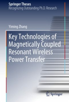 Key Technologies of Magnetically-Coupled Resonant Wireless Power Transfer - Zhang, Yiming