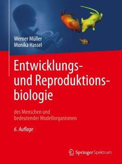 Entwicklungsbiologie und Reproduktionsbiologie des Menschen und bedeutender Modellorganismen - Müller, Werner A.; Hassel, Monika