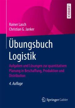 Übungsbuch Logistik - Lasch, Rainer;Janker, Christian G.