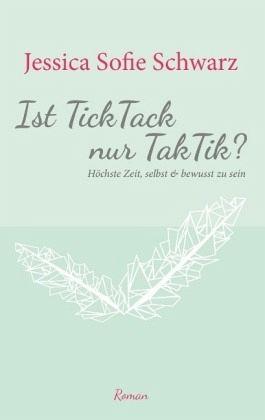 Ist TickTack nur TakTik? - Schwarz, Jessica Sofie