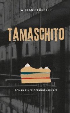 Tamaschito - Förster, Wieland