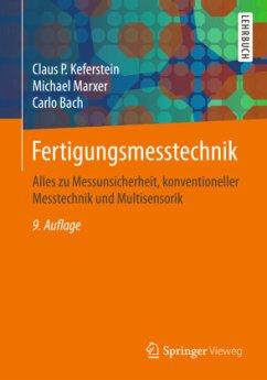 Fertigungsmesstechnik - Keferstein, Claus P.; Marxer, Michael; Bach, Carlo