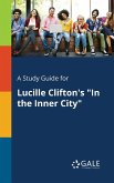 """A Study Guide for Lucille Clifton's """"In the Inner City"""""""