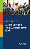 """A Study Guide for Lucille Clifton's """"The Luckiest Time of All"""""""
