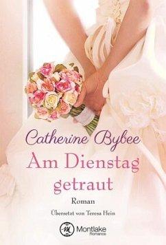 Am Dienstag getraut - Bybee, Catherine