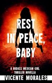 Rest In Peace, Baby (Badass Mexican Girl Thriller Series, #0) (eBook, ePUB)