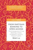 From Partisan Banking to Open Access