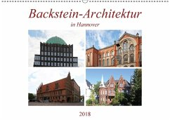 Backstein-Architektur in Hannover (Wandkalender 2018 DIN A2 quer)