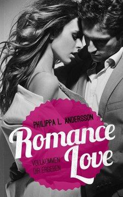 Romance Love - Vollkommen dir ergeben (eBook, ePUB) - Andersson, Philippa L.