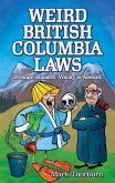 Weird British Columbia Laws: Strange, Bizarre, Wacky & Absurd