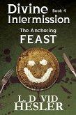 The Anchoring Feast (Divine Intermission, #4) (eBook, ePUB)