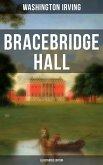 BRACEBRIDGE HALL (Illustrated Edition) (eBook, ePUB)