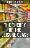 The Theory of the Leisure Class (eBook, ePUB)