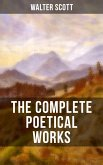 THE COMPLETE POETICAL WORKS OF SIR WALTER SCOTT (eBook, ePUB)