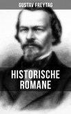 Historische Romane von Gustav Freytag (eBook, ePUB)