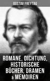 Gustav Freytag: Romane, Dichtung, Historische Bücher, Dramen & Memoiren (eBook, ePUB)