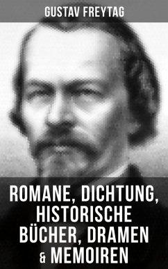Gustav Freytag: Romane, Dichtung, Historische Bücher, Dramen & Memoiren (eBook, ePUB) - Freytag, Gustav