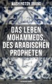 Das Leben Mohammeds, des arabischen Propheten (Historisher Roman) (eBook, ePUB)