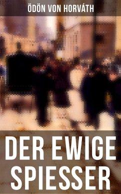 Der ewige Spießer (eBook, ePUB) - Horváth, Ödön Von