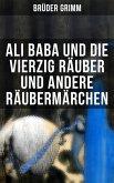 Ali Baba und die vierzig Räuber und andere Räubermärchen (eBook, ePUB)