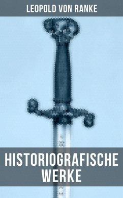 Leopold von Ranke: Historiografische Werke (eBook, ePUB) - Ranke, Leopold von