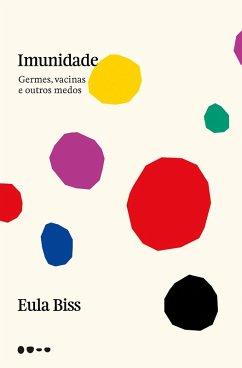 9788593828119 - Biss, Eula: Imunidade (eBook, ePUB) - Livro