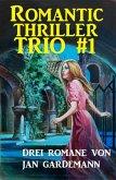 Romantic Thriller Trio #1 (eBook, ePUB)