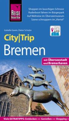 Reise Know-How CityTrip Bremen mit Überseestadt und Bremerhaven - Gawin, Izabella; Schulze, Dieter