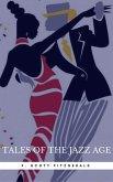 Tales of the Jazz Age: By F. Scott Fitzgerald : Illustrated & Unabridged (eBook, ePUB)
