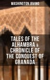 TALES OF THE ALHAMBRA & CHRONICLE OF THE CONQUEST OF GRANADA (eBook, ePUB)