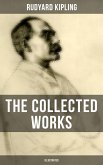 THE COLLECTED WORKS OF RUDYARD KIPLING (Illustrated) (eBook, ePUB)