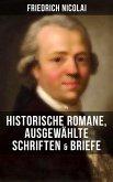 Friedrich Nicolai: Historische Romane, Ausgewählte Schriften & Briefe (eBook, ePUB)