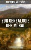 Friedrich Nietzsche: Zur Genealogie der Moral (eBook, ePUB)