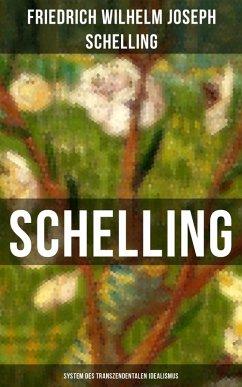 SCHELLING - System des transzendentalen Idealismus (eBook, ePUB) - Schelling, Friedrich Wilhelm Joseph