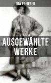 Ida Pfeiffer: Ausgewählte Werke (eBook, ePUB)