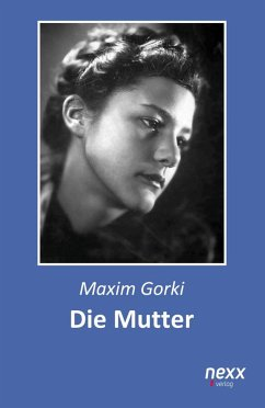 Die Mutter - Gorki, Maxim