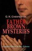 FATHER BROWN MYSTERIES - Complete Series in One Volume (eBook, ePUB)